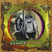 Fellow Workers by Ani Difranco & Utah Phillips (1999-05-18)