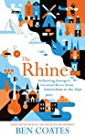 The Rhine: Following Europe s Greatest River from Amsterdam to the Alps