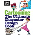 Cartooning: The Ultimate Character Design Book