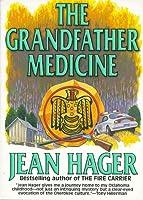 The Grandfather Medicine (Mitch Bushyhead Cherokee Mystery Series, No 1)