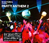 Grand Gallery presents PARTY ANTHEM 2 画像
