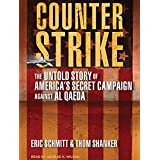 Counter Strike: The Untold Story of America's Secret Campaign Against Al Qaeda