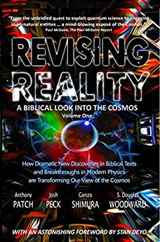 Revising Reality: A Biblical Look into the Cosmos by [Patch, Anthony, Peck, Josh, Shimura, Gonzo, Woodward, S. Douglas]