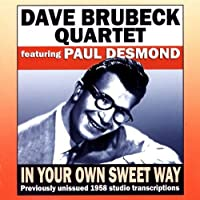 In Your Own Sweet Way: Previously Unissued 1958 Studio Transcripts by Dave Quartet Brubeck
