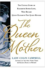 The Untold Story of Queen Elizabeth, Queen Mother Kindle Edition