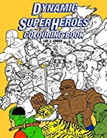 Dynamic Superheroes Colouring Book