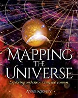 Mapping the Universe: Exploring and chronicling the cosmos