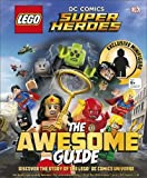 LEGO® DC Comics Super Heroes The Awesome Guide: With exclusive Minifigure (Lego Dc Comics Super Heroes)