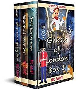 Ghosts of London: Books 1-3 (Ghosts of London Box Sets) by [Saint, Nic]