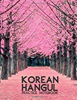 """Korean Hangul Practice Notebook: Creative Korean Writing Book, Hangul Manuscript Paper Notebook. Language Study Notepad Learn To Read and Write The Korean Alphabet and Practice Your Penmanship. Gifts for Boys, Girls, Kids, Adults 8.5""""X11"""" 120 Pages (Korean Practice Notebook)"""