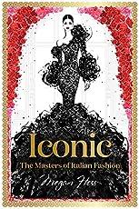 Iconic: The Masters of Italian Fashion (Megan Hess: The Masters of Fashion)