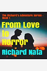 From Love to Horror (The Richard's Adventure Series Book 1) Kindle Edition