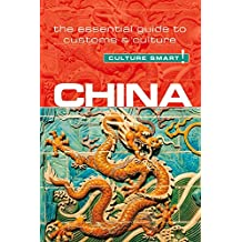Culture Smart! China: The Essential Guide to Customs & Culture