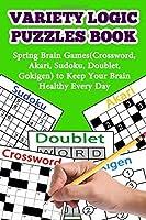 Variety Logic Puzzles Book: Spring Brain Games(Crossword Akari Sudoku Doublet Gokigen) to Keep Your Brain Healthy Every Day (Volume 1) [並行輸入品]