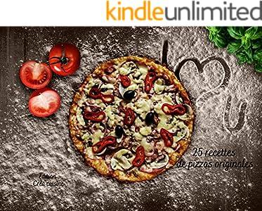 25 recettes de pizzas originales (French Edition)