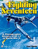 Fighting Seventeen: A Photographic History of VF-17 in World War II