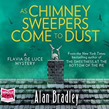 As Chimney Sweepers Come to Dust: Flavia de Luce, Book 7