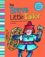 The Brave Little Tailor: A Retelling of the Grimm's Fairy Tale (My First Classic Story)