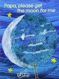 Papa, Please Get the Moon for Me: Lap Edition (The World of Eric Carle)