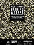 Monitoring Bathing Waters: A Practical Guide to the Design and Implementation of Assessments and Monitoring Programmes (World Health Organization S) (English Edition)