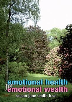 [Smith, Susan Jane]のEmotional Health for Emotional Wealth (English Edition)