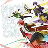SHOW MUST GO ON!!