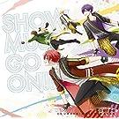 SHOW MUST GO ON!!<初回限定盤>[TVアニメ「スタミュ」第2期オープニングテーマ]