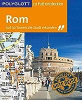POLYGLOTT Reisefuehrer Rom zu Fuss entdecken: Auf 30 Touren die Stadt erkunden