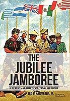 The Jubilee Jamboree: A Personal Boy Scouting Memoir