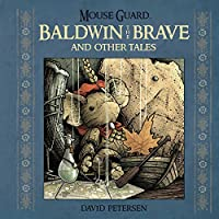 Mouse Guard: Baldwin the Brave and Other Tales (1)