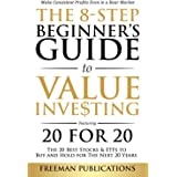 The 8-Step Beginner's Guide to Value Investing: Featuring 20 for 20 - The 20 Best Stocks & ETFs to Buy and Hold for The Next