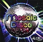 Mosaic Disco [A-TYPE](在庫あり。)