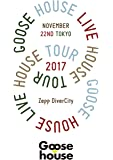 Goose house Live House Tour 2017.11.22 TOKYO [Blu-ray]