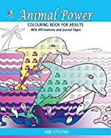 Animal Power - Colouring Book for Adults: with Affirmations and Journal Pages (Soul Journey)