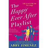 The Happy Ever After Playlist: 'Full of fierce humour and fiercer heart' Casey McQuiston, New York Times bestselling author o