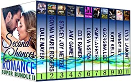 Romance Super Bundle II: Second Chances by [Mayer, Dale, Rogers, Donna Marie, Netzel, Stacey Joy, Gamet, Amy, Ramer, Edie, Winston, Lois, Fryer, Pamela, Lee, Georgina, Kelly, Kate, Ely, Wendy, Lyndi Lamont]