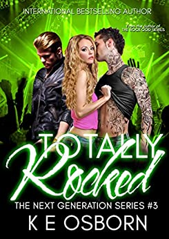 Totally Rocked (The Next Generation Series Book 3) by [Osborn, K E]