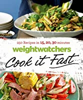 WeightWatchers Cook It Fast: 250 Recipes in 15, 20, 30 Minutes