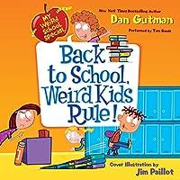 Back to School, Weird Kids Rule! (The My Weird School Special Series)