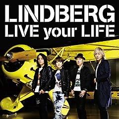 LINDBERG「LIVE your LIFE」のジャケット画像