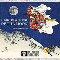 One Hundred Aspects of the Moon: by Tsukioka Yoshitoshi