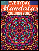 Everyday Mandalas Coloring Book: 100Page with one side s mandalas illustration Adult Coloring Book Mandala Images Stress Management Coloring ... book over  brilliant designs to color