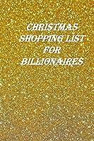Christmas Shopping List for Billionaires: The Ultimate Gift List Organizer