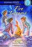 Fire Dreams (A Stepping Stone Book(TM))
