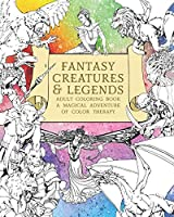 Fantasy Creatures & Legends Adult Coloring Book: A Magical Adventure of Color Therapy