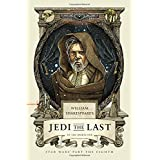 William Shakespeare's Jedi The Last: Star Wars Part The Eighth: 8