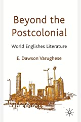 Beyond the Postcolonial: World Englishes Literature ハードカバー
