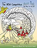 The NEW Competitive Maze Book: How Many Can You Do?  Ages 6-12 (Mazes Start Easy and Get Harder)