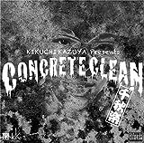 CONCRETE CLEAN 千秋楽