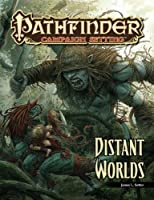 Distant Worlds: A Pathfinder Campaign Setting Supplement